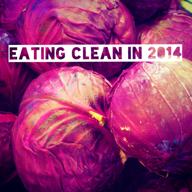 Eating Clean in 2014!